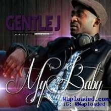 Gentle J - My Baby